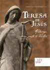 Teresa de Jesús. Una mujer extraordinaria