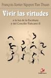 Vivir las virtudes a la luz de la Escritura y del Concilio Vaticano II