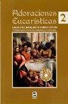 Adoraciones Eucarísticas 2. Eucaristía