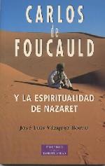 Carlos de Foucauld y la espiritualidad de Nazaret