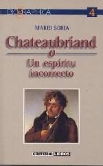 Chateaubriand o un espíritu incorrecto