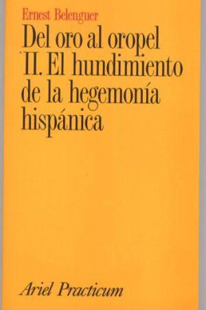 Del oro al oropel II. El hundimiento de la hegemonía hispánica