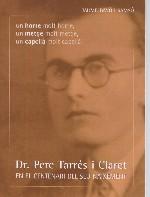 Dr. Pere Tarrés i Claret. En el centenari del seu naixement