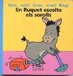 En Ruquet escolta els sorolls