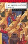 Encuentros con Jesús. Últimas homilías