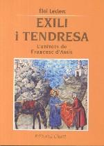 Exili i tendresa. L' univers de Francesc d' Assís