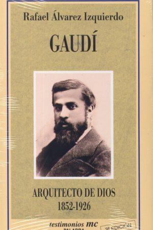 Gaudí. Arquitecto de Dios (1852-1926)