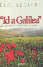 Id a Galilea. Al encuentro del Cristo pascual