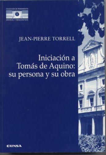 Iniciación a Tomás de Aquino: su persona y su obra