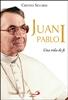 Juan Pablo I. Una vida para la fe