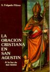 La oración cristiana en San Agustín. A la luz de sus textos