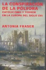 La conspiración de la pólvora. Catolicismo y terror en la Europa del siglo XVII