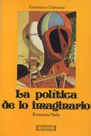 La política de lo imaginario Rousseau/Sade