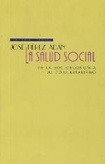 La salud social. De la socioeconomía al comunitarismo