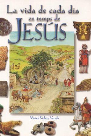La vida de cada dia en temps de Jesús