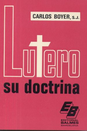 Lutero: su doctrina