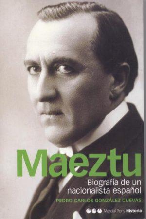 Maeztu. Biografía de un nacionalista español