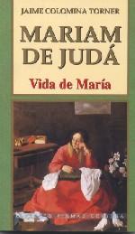 Mariam de Judá. Vida de María