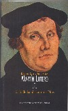 Martín Lutero. I: El fraile hambriento de Dios