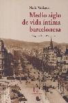 Medio siglo de vida intima barcelonesa
