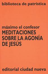 Meditaciones sobre la agonía de Jesús