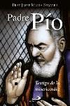 Padre Pío. Testigo de la misericordia