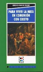 Para vivir la misa en comunión con Cristo