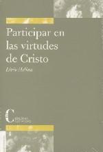 Participar en las virtudes de Cristo