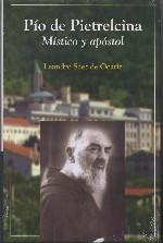 Pío de Pietrelcina. Místico y apóstol