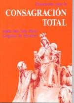 Preparación para la consagración total según San Luis Mª Grignion de Montfort