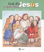 Qué dijo y qué hizo Jesús