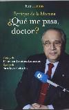 ¿Qué me pasa doctor?