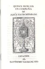 Quince minutos en compañia de Jesús Sacramentado