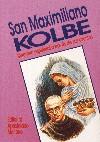 San Maximiliano Kolbe. Itinerario espiritual a través de sus escritos