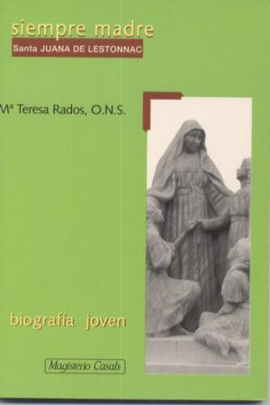 Siempre madre (Santa Juana de Lestonnac)