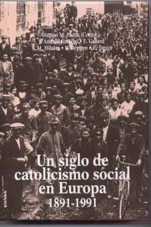 Un siglo de catolicismo social en Europa 1891-1991