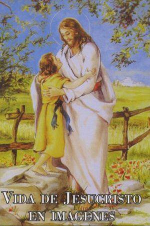 Vida de Jesucristo en imágenes