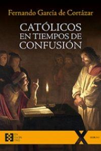 Católicos en tiempos de confusión