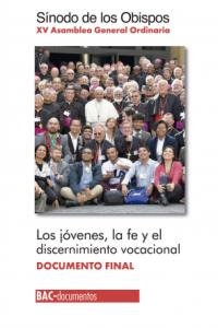 Los jóvenes, la fe y el discernimiento vocacional. Documento final