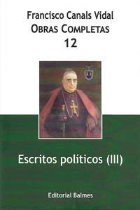 Obras completas de Francisco Canals. 12: Escritos políticos (III)