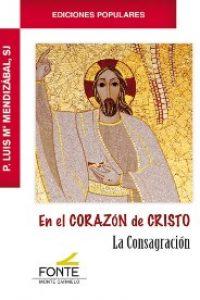 En el Corazón de Cristo. La Consagración