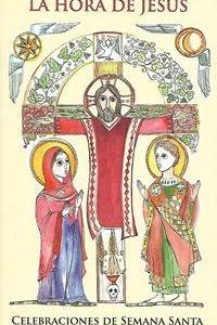 """La hora de Jesús"". Celebraciones de Semana Santa"