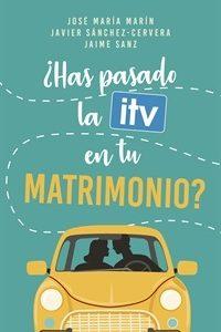 ¿Has pasado la ITV en tu matrimonio?