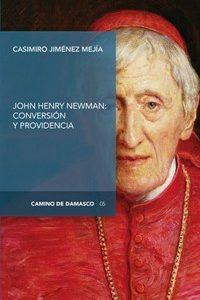 John Henry Newman: conversión y providencia