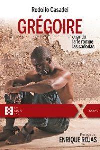 Grégoire, cuando la fe rompe las cadenas