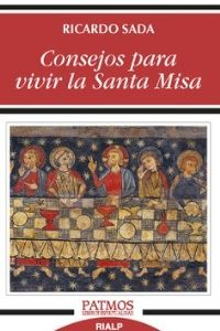 Consejos para vivir la Santa Misa