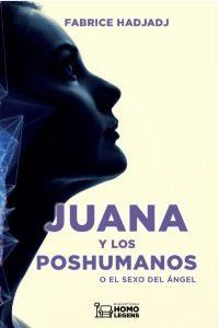 Juana y los poshumanos o el sexo del ángel