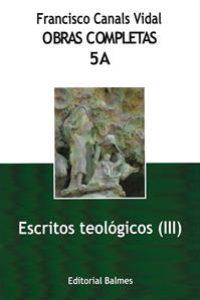 Obras completas de Francisco Canals. 5A: Escritos teológicos (III)
