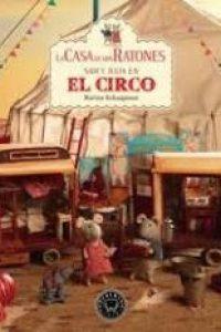 La casa de los ratones. Volumen 5 Sam y Julia en el circo