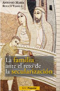 La familia ante el reto de la secularización